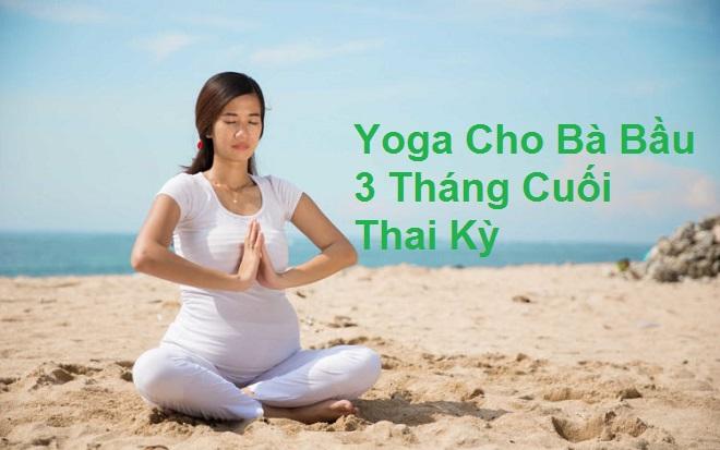 yoga cho bà bầu 3 tháng cuối