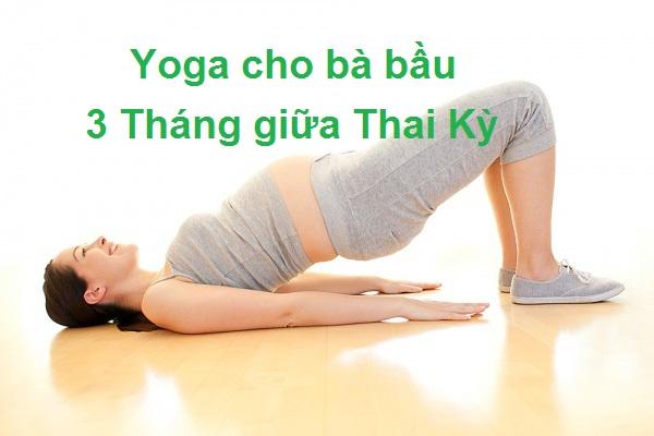 yoga cho bà bầu 3 tháng giữa